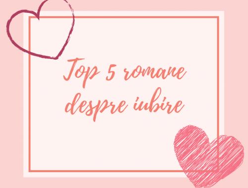 Top 5 romane despre iubire